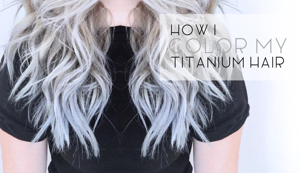 how-i-color-my-titanium-hair