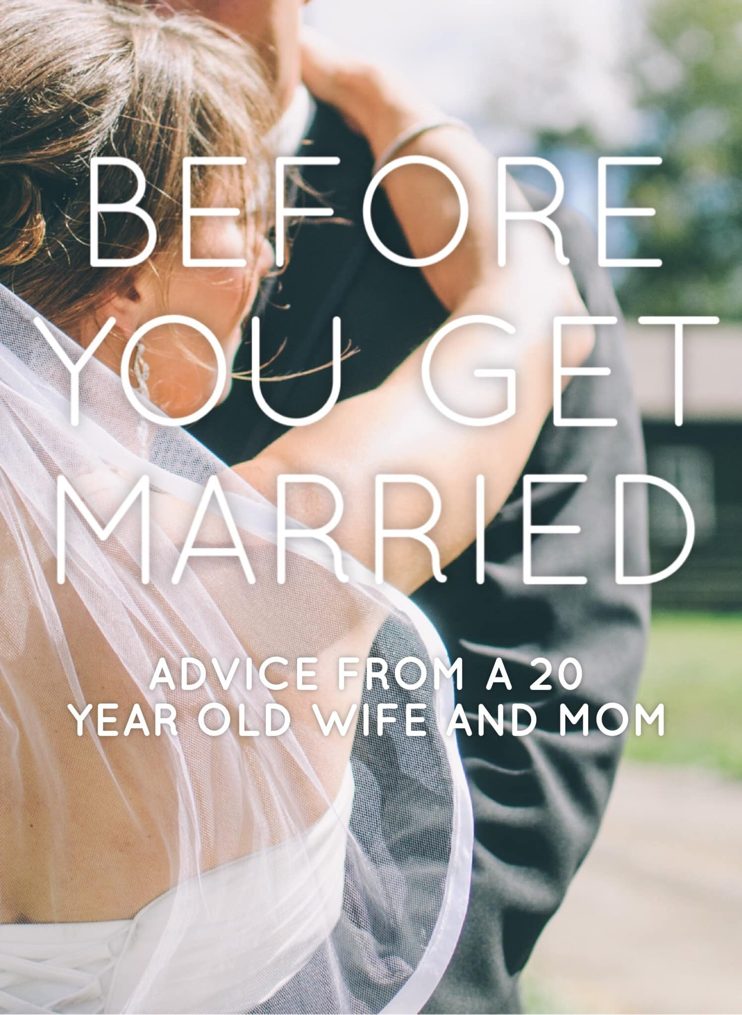 Before You Get Married: Advice from a 20 Year Old Wife and Mom