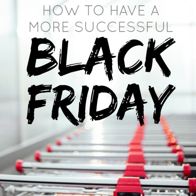 How to Have a More Successful Black Friday