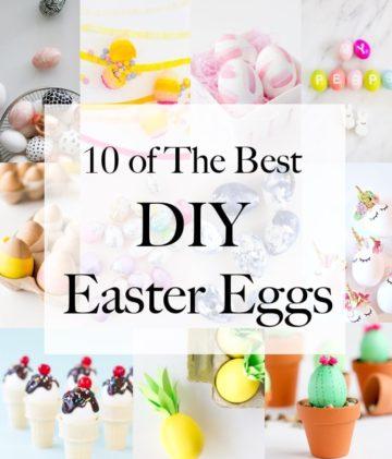 10 of The Best DIY Easter Eggs