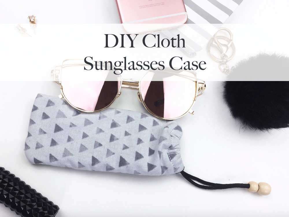DIY Cloth Sunglasses Case