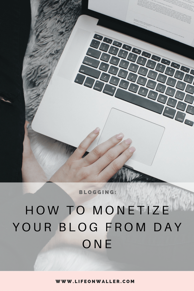 how to monetize your blog from day one