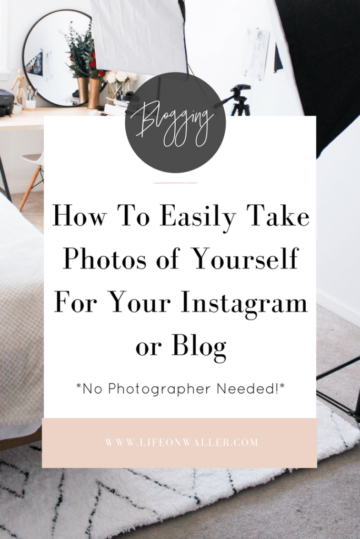 how to take photos of yourself for your blog