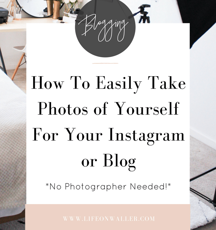 How To Easily Take Photos of Yourself For Instagram or Your Blog