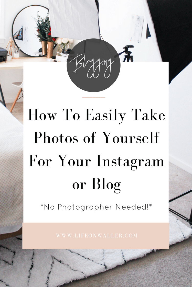 How To Easily Take Photos Of Yourself For Instagram Or