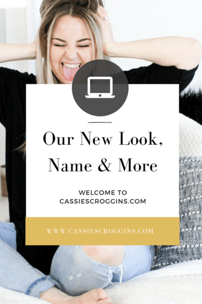 Our New Look, Name, & More – Welcome to CassieScroggins.com