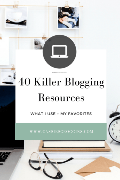 40 Blogging Resources  – What I Use + My Favorite Blogging Resources