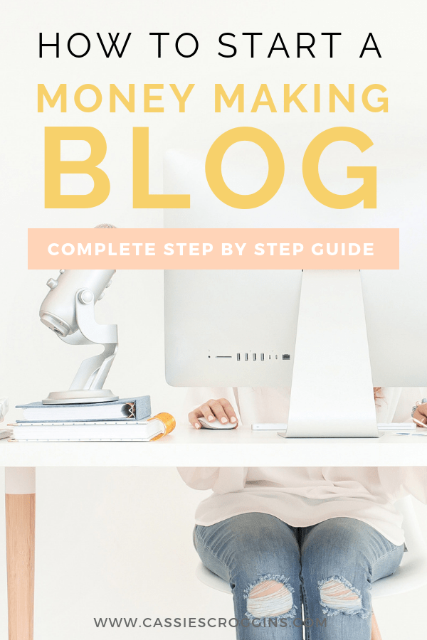How to Start a Money Making Blog – Step by Step Guide