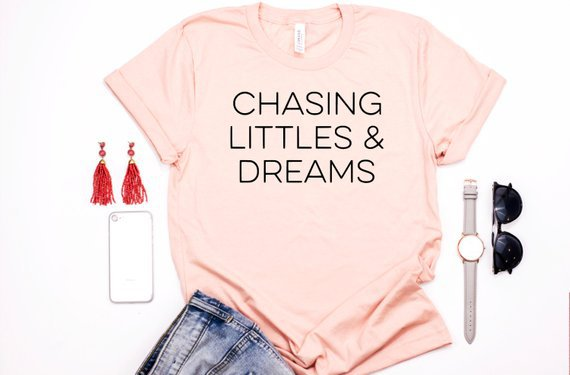cute mom shirt chasing littles and dreams