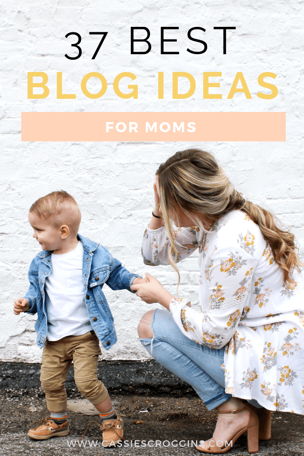 37 Best Blog Ideas For Moms – What to Blog About