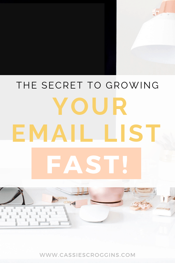 The Secret to Growing Your Email List Fast!
