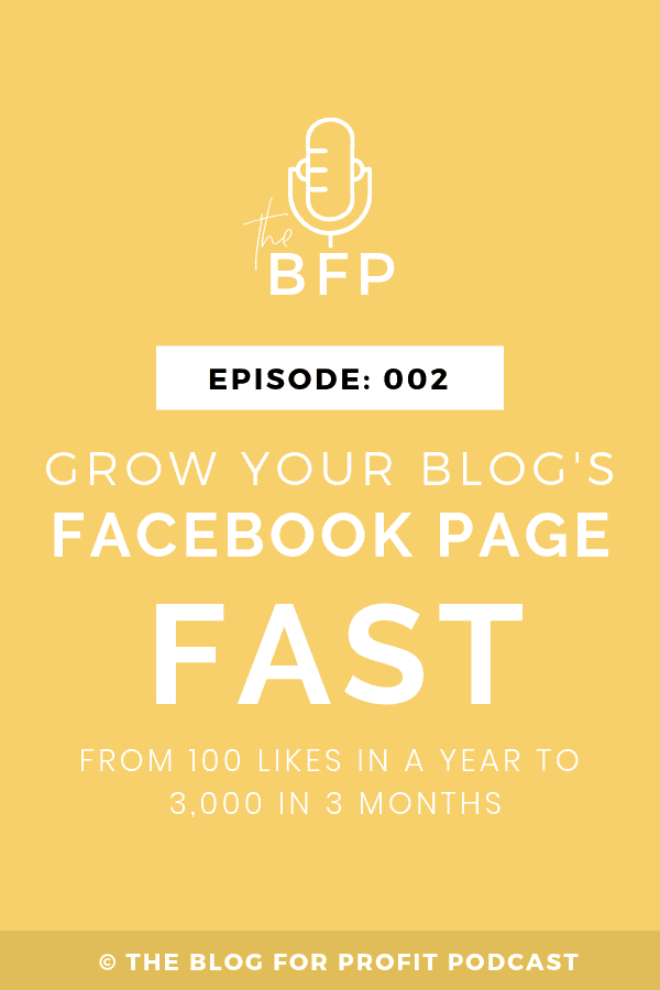 Ep #002: Grow Your Blog's Facebook Page Fast – From 100 Likes in a Year to 3,000 in 3 Months