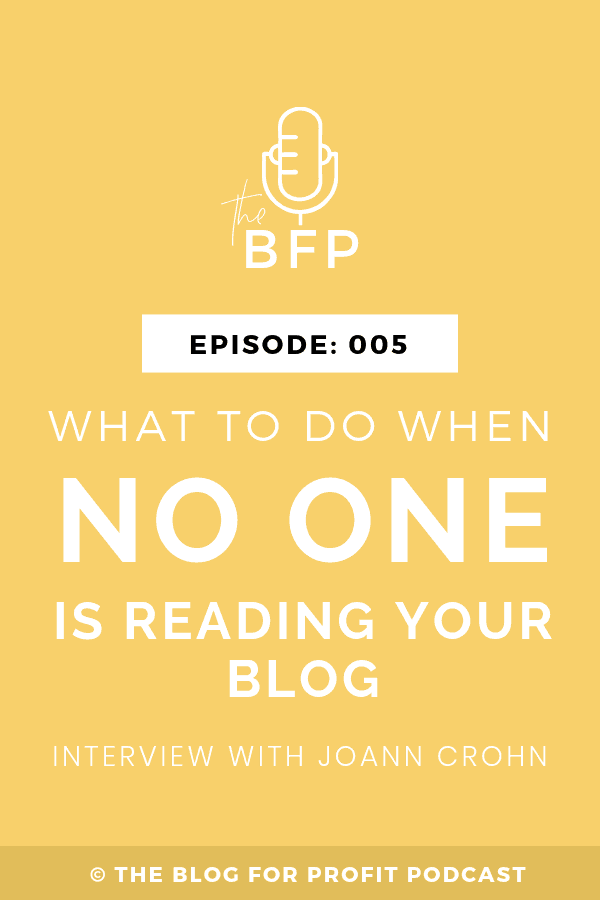 Ep: 005 What to Do When No One is Reading Your Blog with Joann Crohn of No Guilt Mom