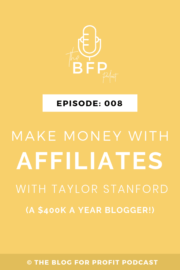 Ep: 008 $400k in a Year Blogging – Affiliate Marketing with Taylor Stanford