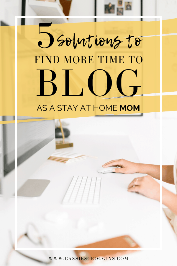 find the time to blog as a stay at home mom