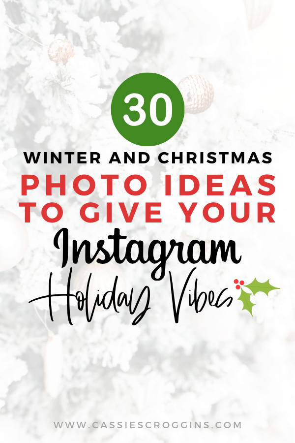 30 Winter & Christmas Photo Ideas to Give Your Instagram Holiday Vibes