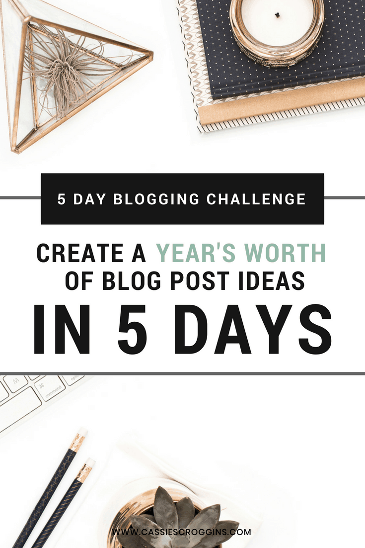 The Blogging Challenge That Gives You a Year of Blog Post Ideas in Only 5 Days!